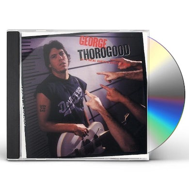 George Thorogood & The Destroyers BORN TO BE BAD CD