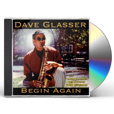 Dave Glasser BEGIN AGAIN CD