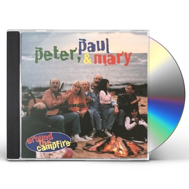 Peter Paul & Mary AROUND THE CAMPFIRE CD