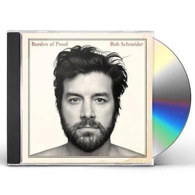 Bob Schneider BURDEN OF PROOF CD