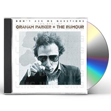 Graham Parker DON'T ASK ME QUESTIONS: THE BEST OF CD