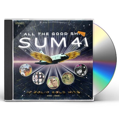 Sum 41   ALL THE GOOD SHIT: 14 SOLID GOLD HITS 2000-2008 CD