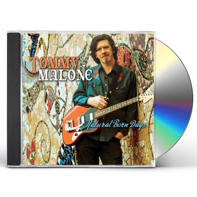 Tommy Malone NATURAL BORN DAYS CD