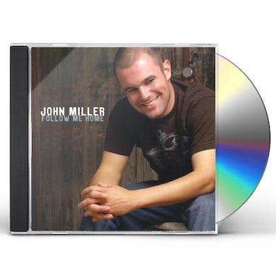 John Miller FOLLOW ME HOME CD