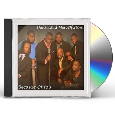 Dedicated Men Of Zion BECAUSE OF YOU CD