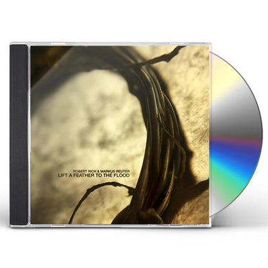 Robert Rich LIFT A FEATHER TO THE FLOOD CD