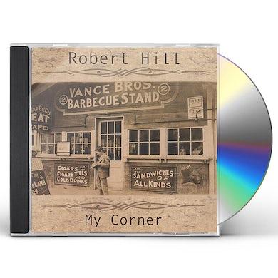 Robert Hill MY CORNER CD