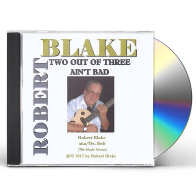 Robert Blake TWO OUT OF THREE AIN'T BAD CD
