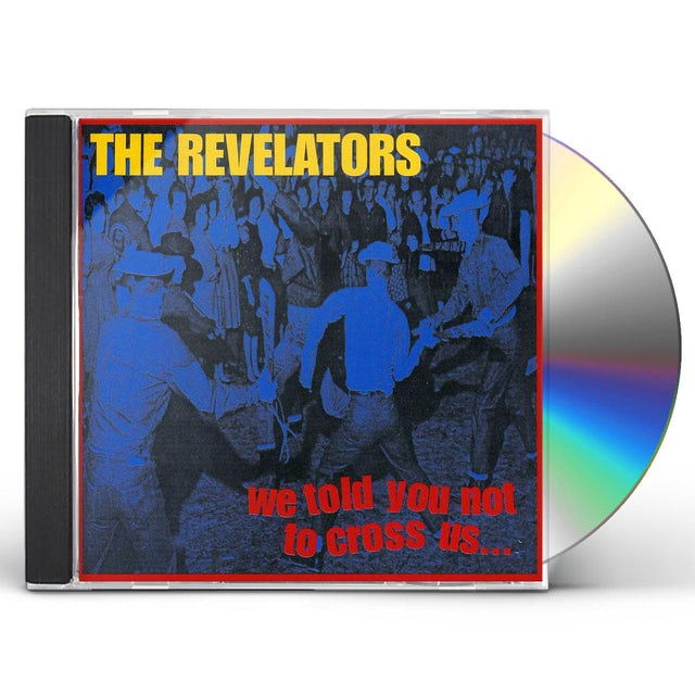 Revelators WE TOLD YOU NOT TO CROSS US CD
