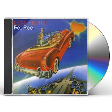 Red Rider DON'T FIGHT IT CD