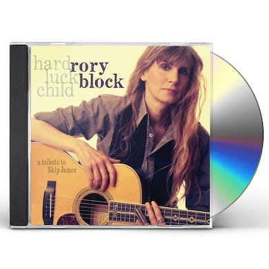 Rory Block HARD LUCK CHILD: A TRIBUTE TO SKIP JAMES CD