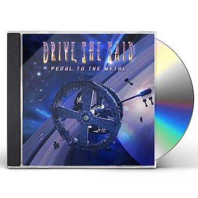 DRIVE SHE SAID PEDAL TO THE METAL CD