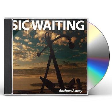 Sic Waiting ANCHORS ASTRAY CD