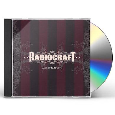 Radiocraft CATCH YOUR DEATH CD