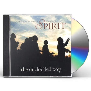 JAMES A. POLLARD JR. PRESENTS SPIRIT THE UNCLOUDED CD
