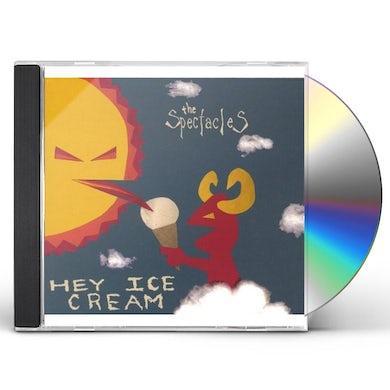 SPECTACLES HEY ICE CREAM CD