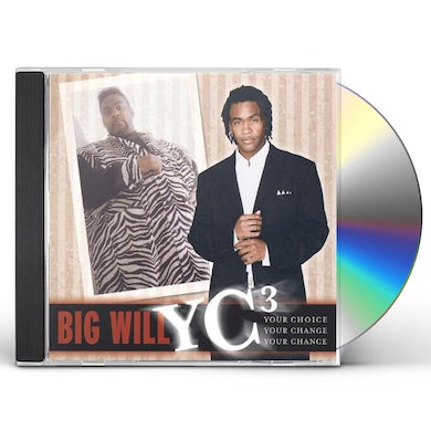 Big Will YC3 YOUR CHOICE YOUR CHANGE YOUR CHANCE CD