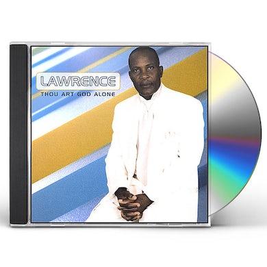 Lawrence THOU ART GOD ALONE CD