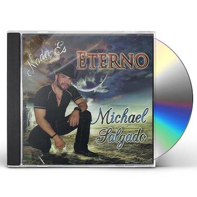 Michael Salgado NADA ES ETERNO CD