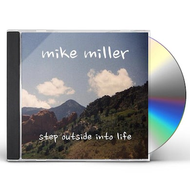 Mike Miller STEP OUTSIDE INTO LIFE CD