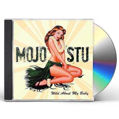 Mojo Stu WILD ABOUT MY BABY CD