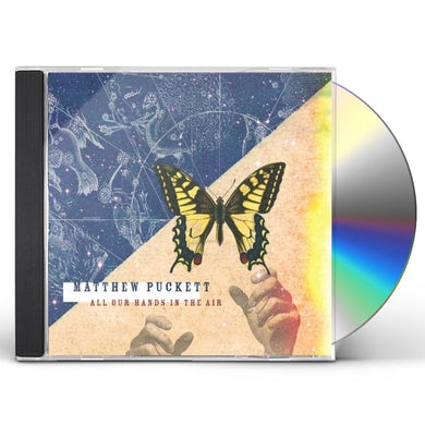 Matthew Puckett ALL OUR HANDS IN THE AIR CD