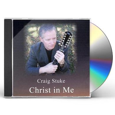 Craig Stuke CHRIST IN ME CD
