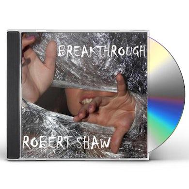 Robert Shaw BREAKTHROUGH CD