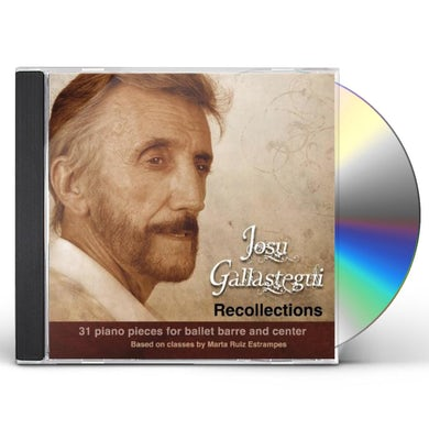 Josu Gallastegui RECOLLECTIONS: 31 PIANO PIECES FOR BALLET BARRE CD