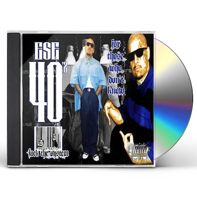 Ese 40'z FOR THOSE WHO DONT KNOW CD