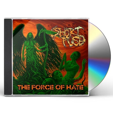 Short Fuse FORCE OF HATE CD