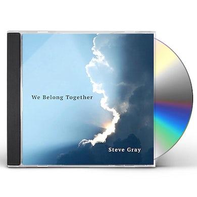 Steve Gray WE BELONG TOGETHER CD