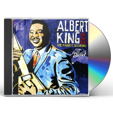 Albert King BAD LUCK BLUES: THE PARROT SESSIONS CD