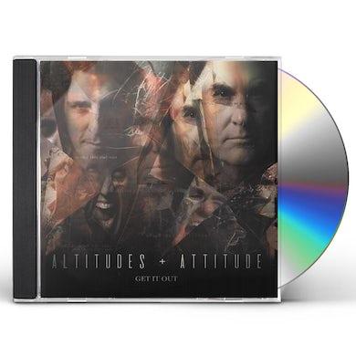 Altitudes & Attitude GET IT OUT CD