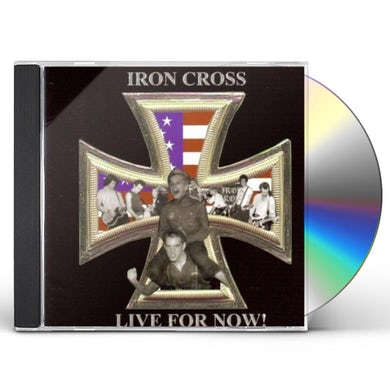 Iron Cross LIVE FOR NOW CD