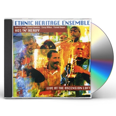 Ethnic Heritage Ensemble HOT N HEAVY: LIVE AT THE ASCENSION LOFT CD