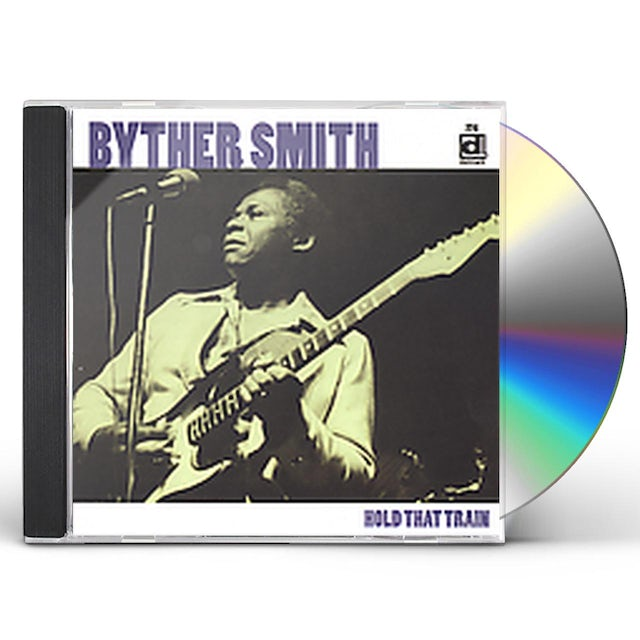 Byther Smith HOLD THAT TRAIN CD