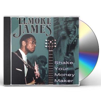 Elmore James SHAKE YOUR MONEY MAKER CD