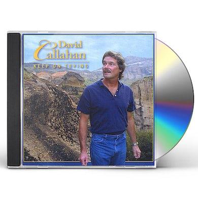David Callahan KEEP ON TRYING CD