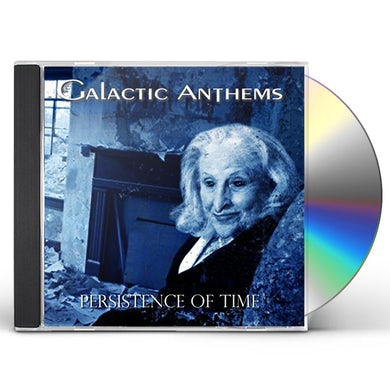 Galactic Anthems PERSISTENCE OF TIME CD