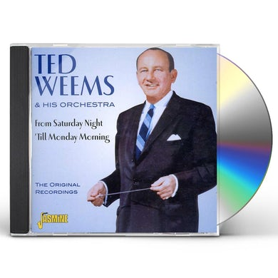 Ted Weems & His Orchestra FROM SATURDAY NIGHT 'TIL MONDAY MORNING CD