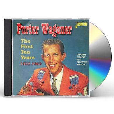 Porter Wagoner FIRST TEN YEARS 1952-62:ORIGINAL ALBUMS & SELECTED CD