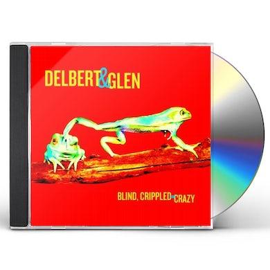 Delbert Mcclinton BLIND CRIPPLED & CRAZY CD