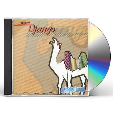 King Django SINGLE THREAD CD