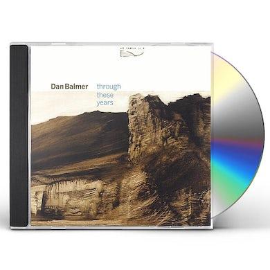 Dan Balmer THROUGH THESE YEARS CD