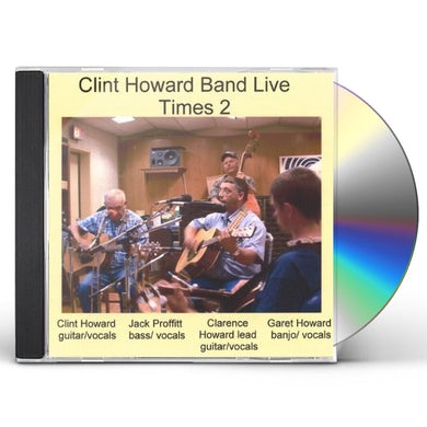 Clint Howard BAND LIVE TIMES 2 CD