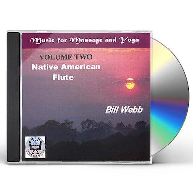 Bill Webb NATIVE AMERICAN FLUTE 2 CD