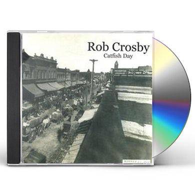 Rob Crosby CATFISH DAY CD