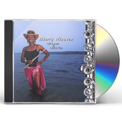 Sherry Winston LIFE IS LOVE & LOVE IS YOU CD