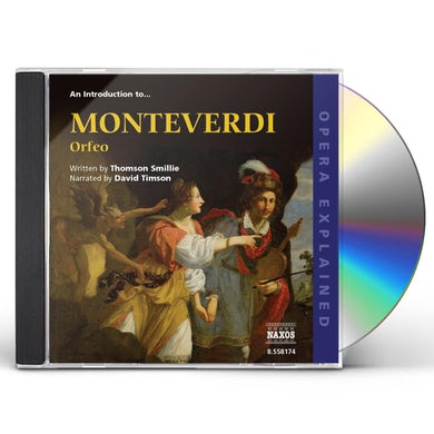 Monteverdi INTRODUCTION TO ORFEO: OPERA EXPLAINED CD